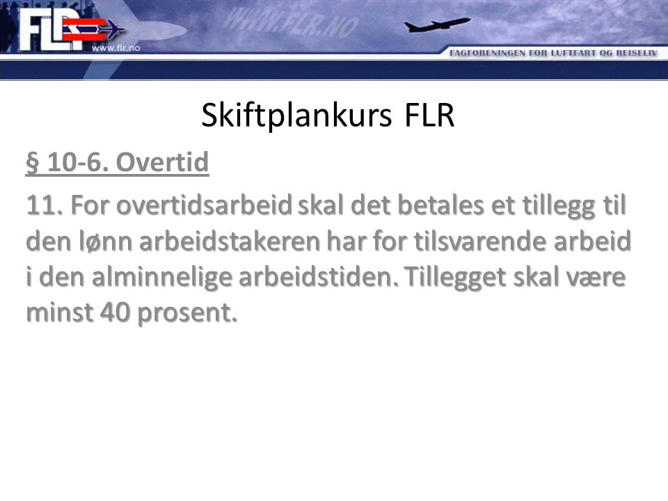 Skiftplankurs FLR § 10-6. Overtid