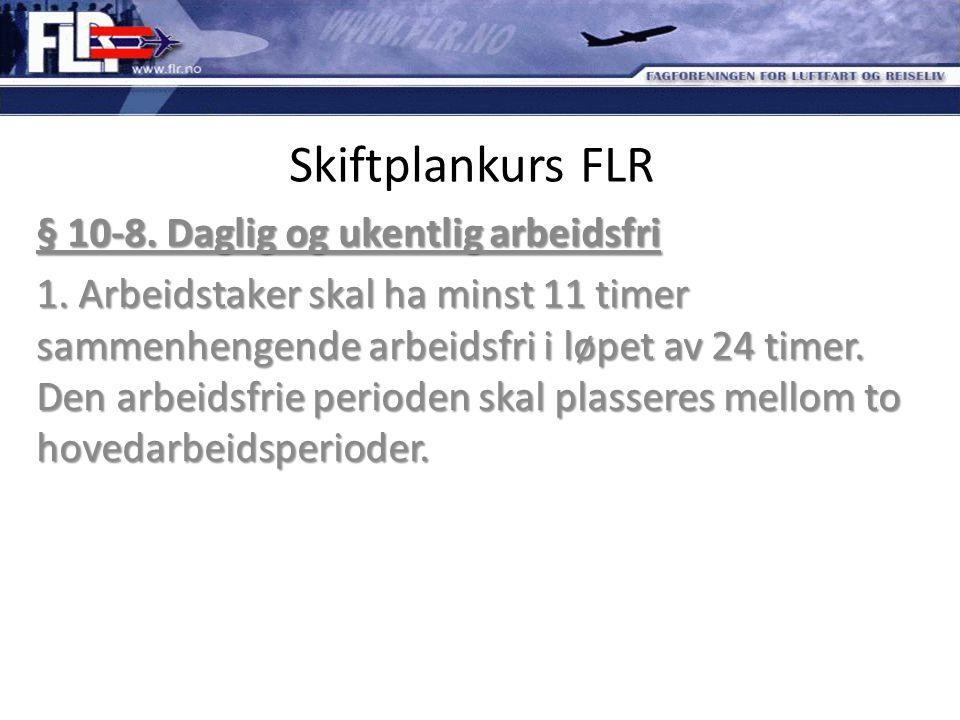 Skiftplankurs FLR § 10-8. Daglig og ukentlig arbeidsfri