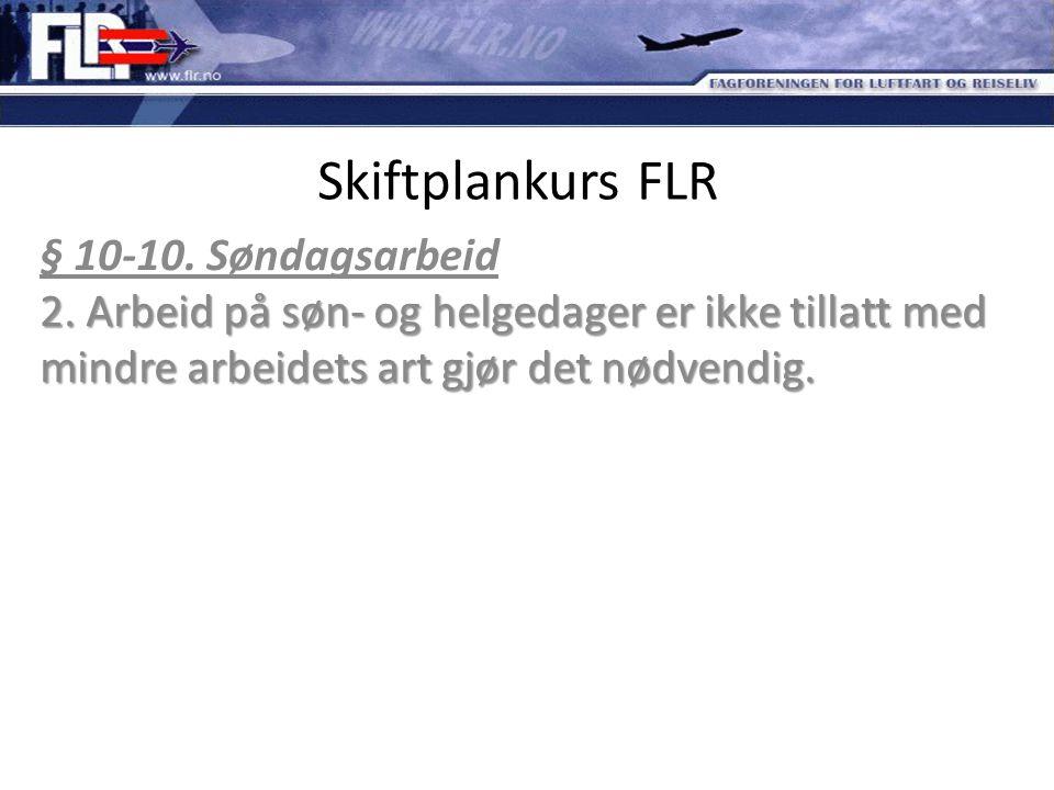 Skiftplankurs FLR § 10-10. Søndagsarbeid 2.