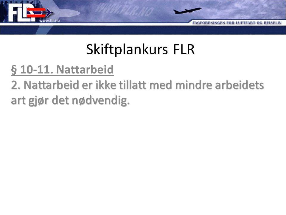 Skiftplankurs FLR § 10-11. Nattarbeid 2.