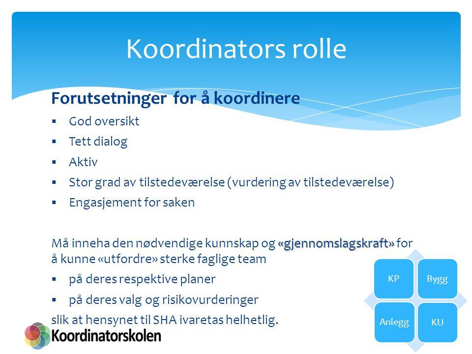 Koordinators rolle Forutsetninger for å koordinere God oversikt