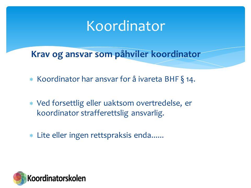 Koordinator Krav og ansvar som påhviler koordinator