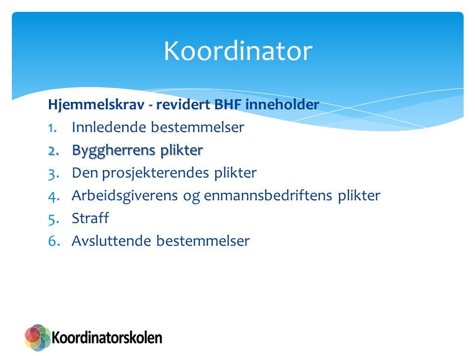 Koordinator Hjemmelskrav - revidert BHF inneholder