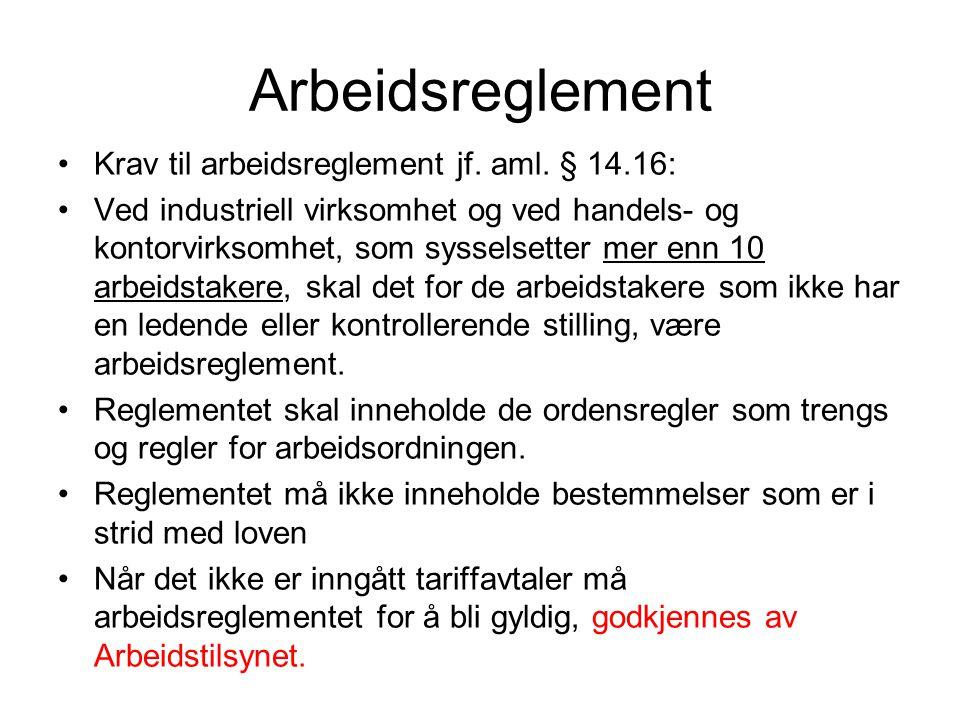 Arbeidsreglement Krav til arbeidsreglement jf. aml. § 14.16: