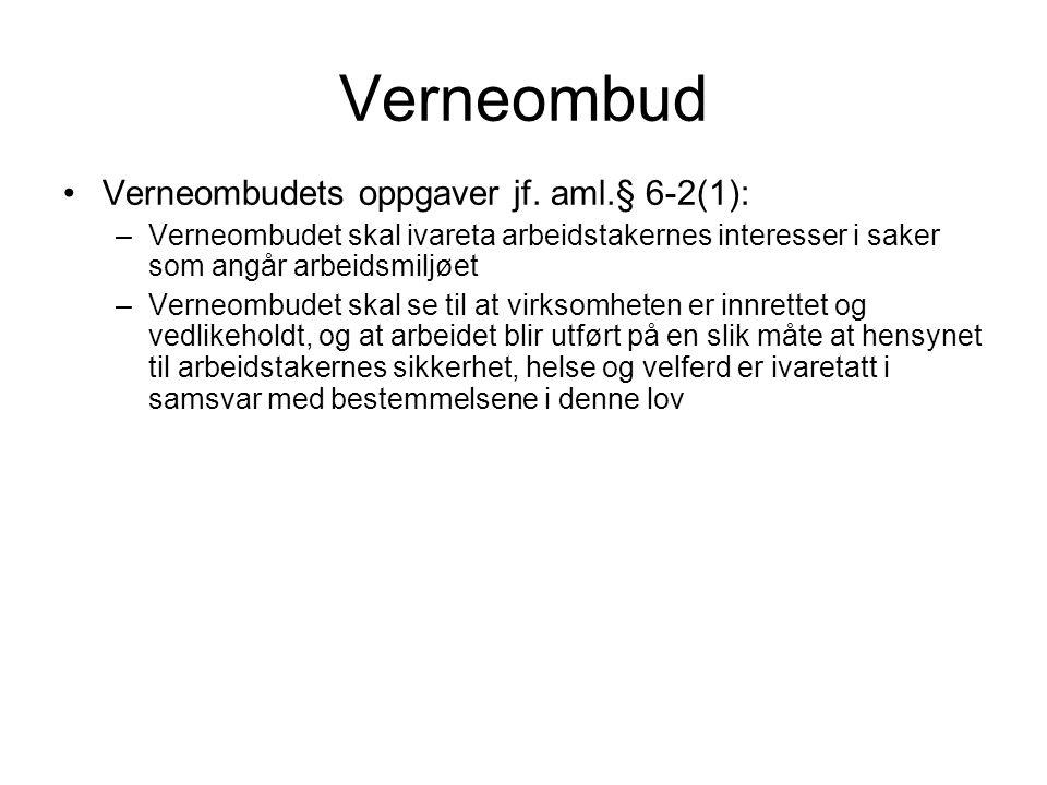 Verneombud Verneombudets oppgaver jf. aml.§ 6-2(1):