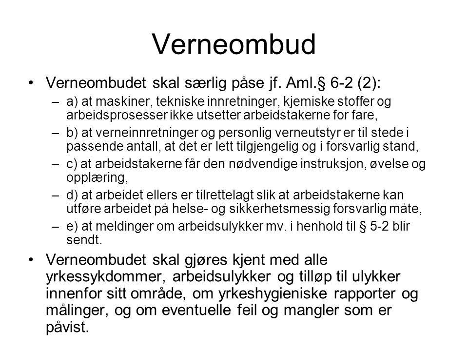 Verneombud Verneombudet skal særlig påse jf. Aml.§ 6-2 (2):
