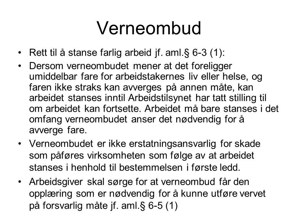 Verneombud Rett til å stanse farlig arbeid jf. aml.§ 6-3 (1):