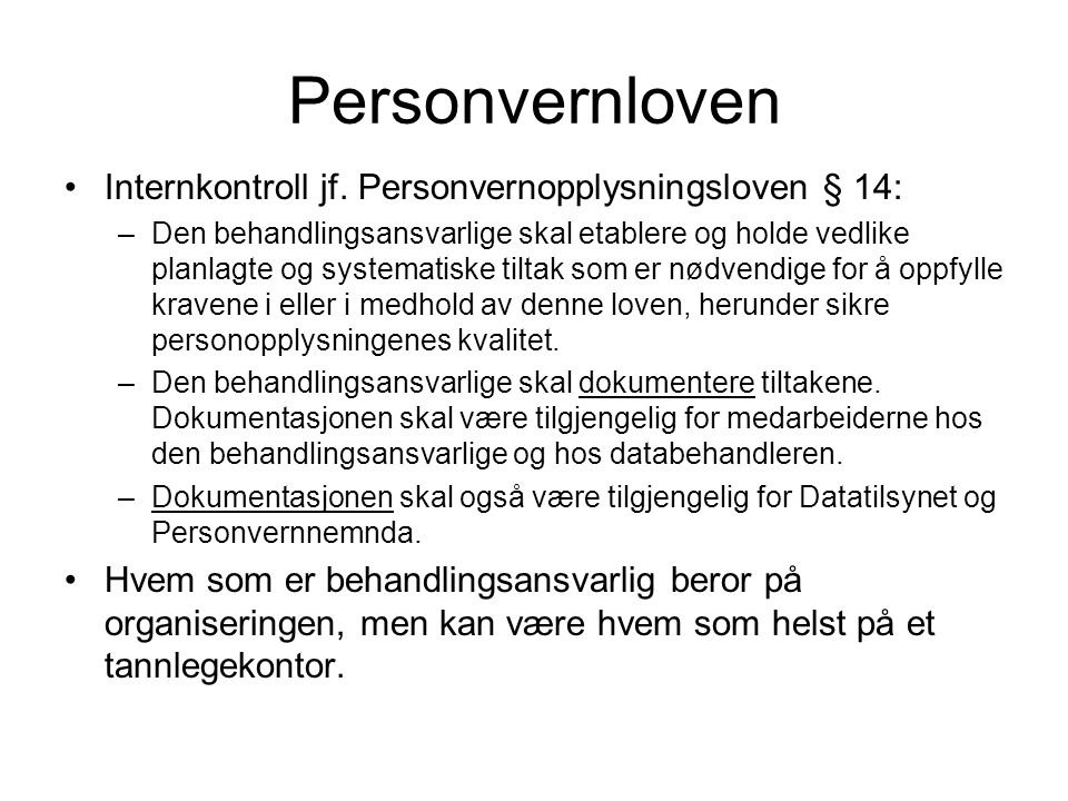 Personvernloven Internkontroll jf. Personvernopplysningsloven § 14: