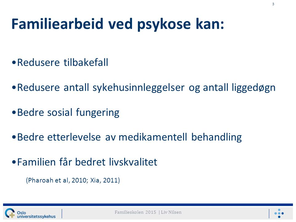 Familiearbeid ved psykose kan: