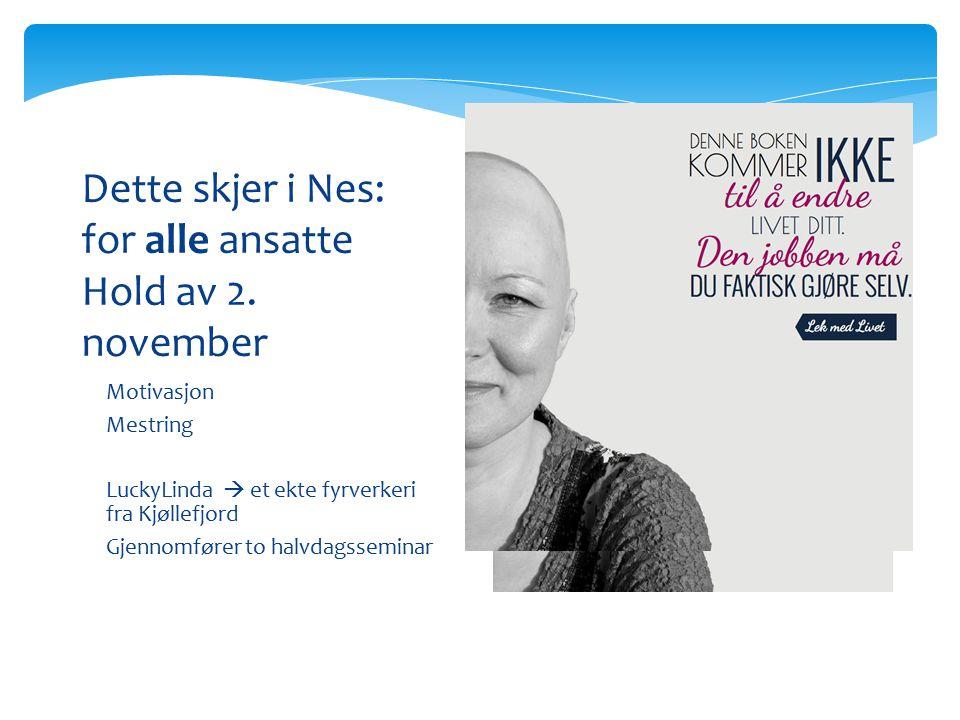 Dette skjer i Nes: for alle ansatte Hold av 2. november