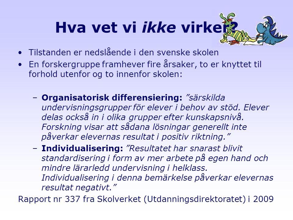 Hva vet vi ikke virker Tilstanden er nedslående i den svenske skolen