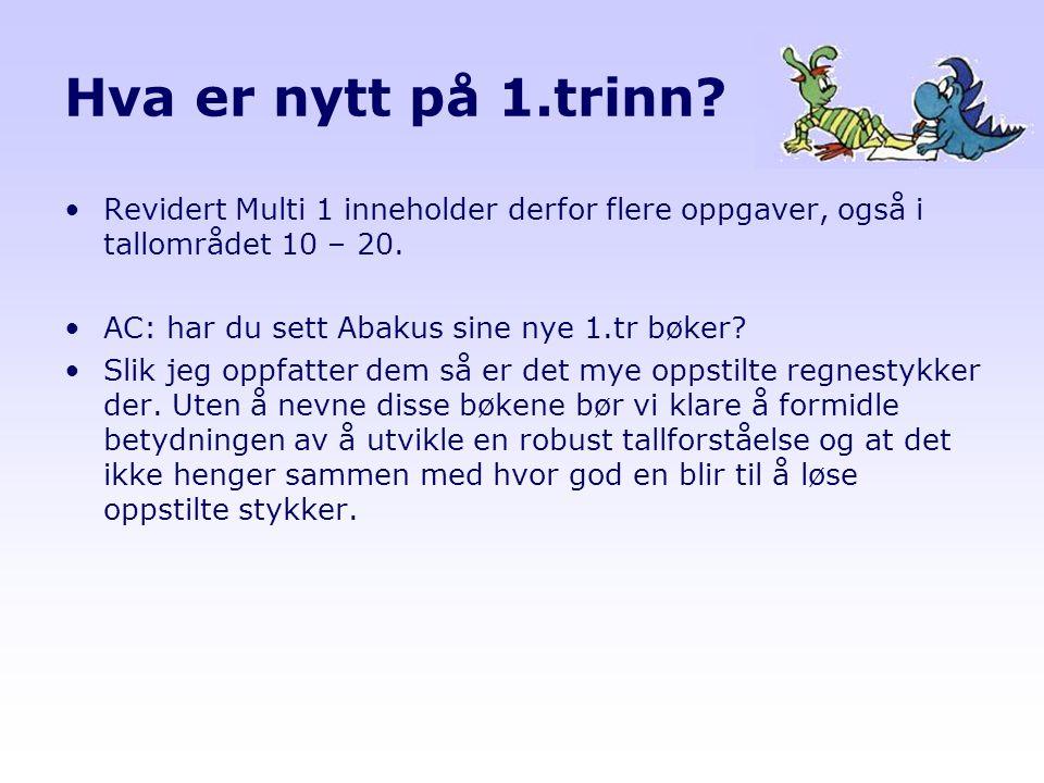 Hva er nytt på 1.trinn Revidert Multi 1 inneholder derfor flere oppgaver, også i tallområdet 10 – 20.