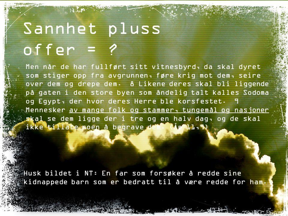 Sannhet pluss offer =