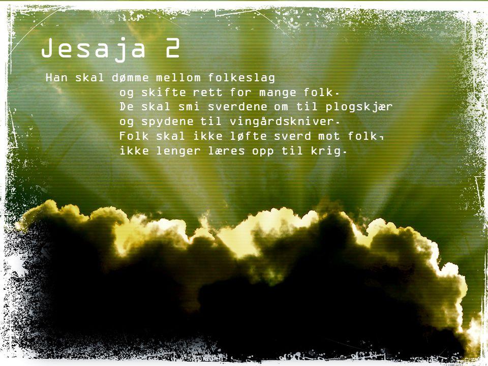 Jesaja 2 Han skal dømme mellom folkeslag