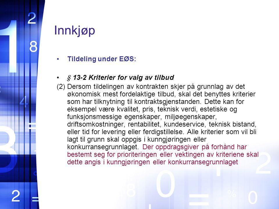 Innkjøp Tildeling under EØS: § 13-2 Kriterier for valg av tilbud