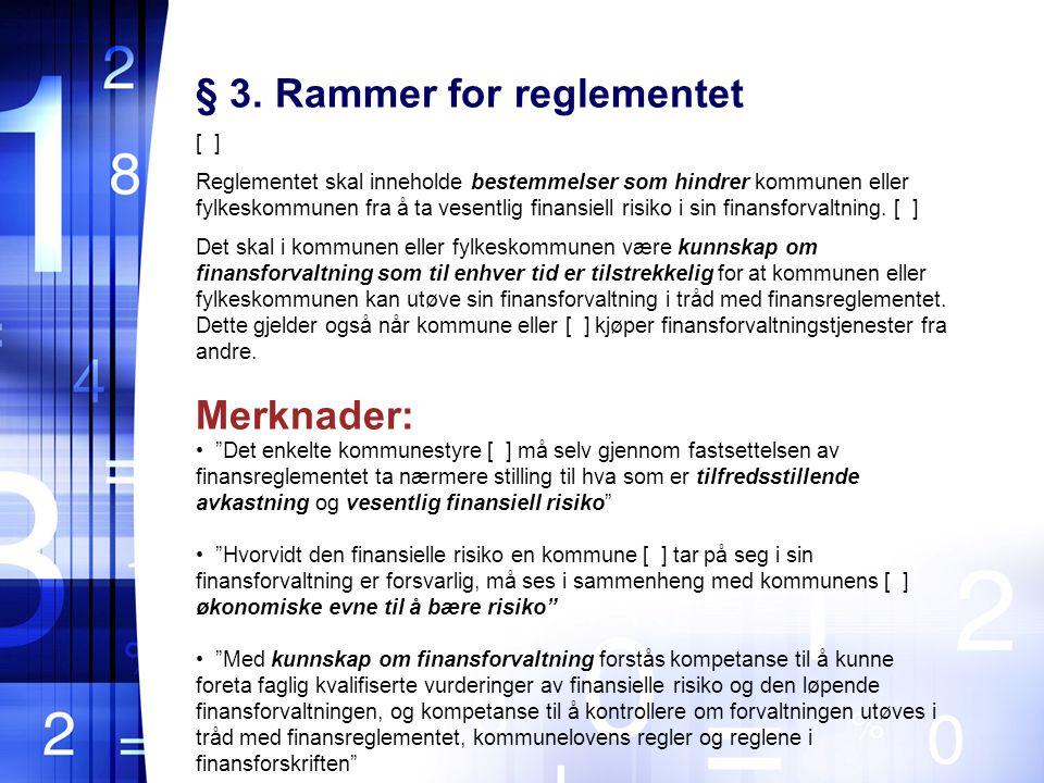 § 3. Rammer for reglementet