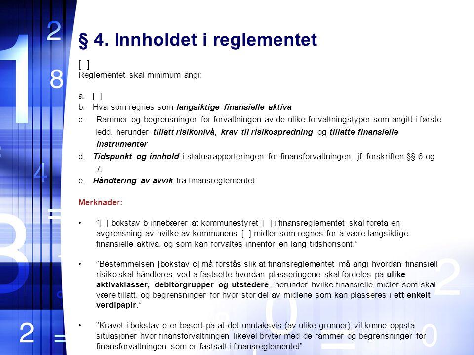 § 4. Innholdet i reglementet
