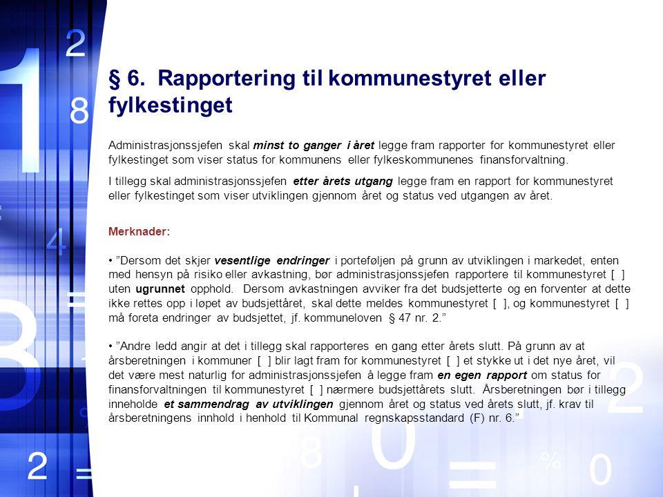 § 6. Rapportering til kommunestyret eller fylkestinget