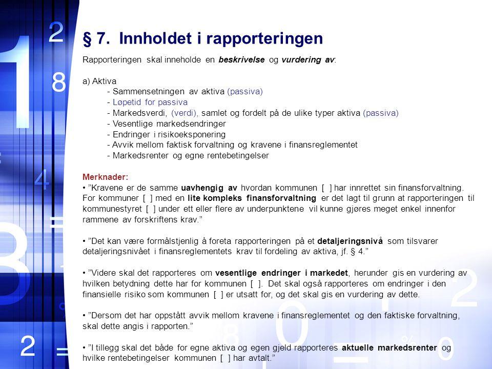§ 7. Innholdet i rapporteringen