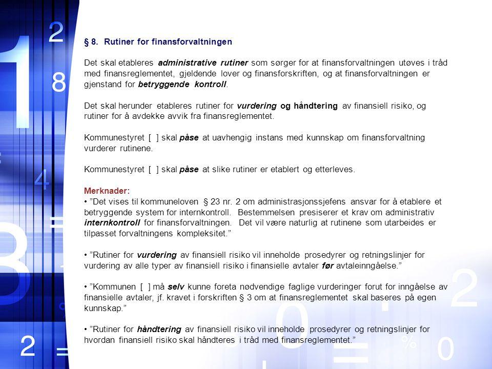 § 8. Rutiner for finansforvaltningen