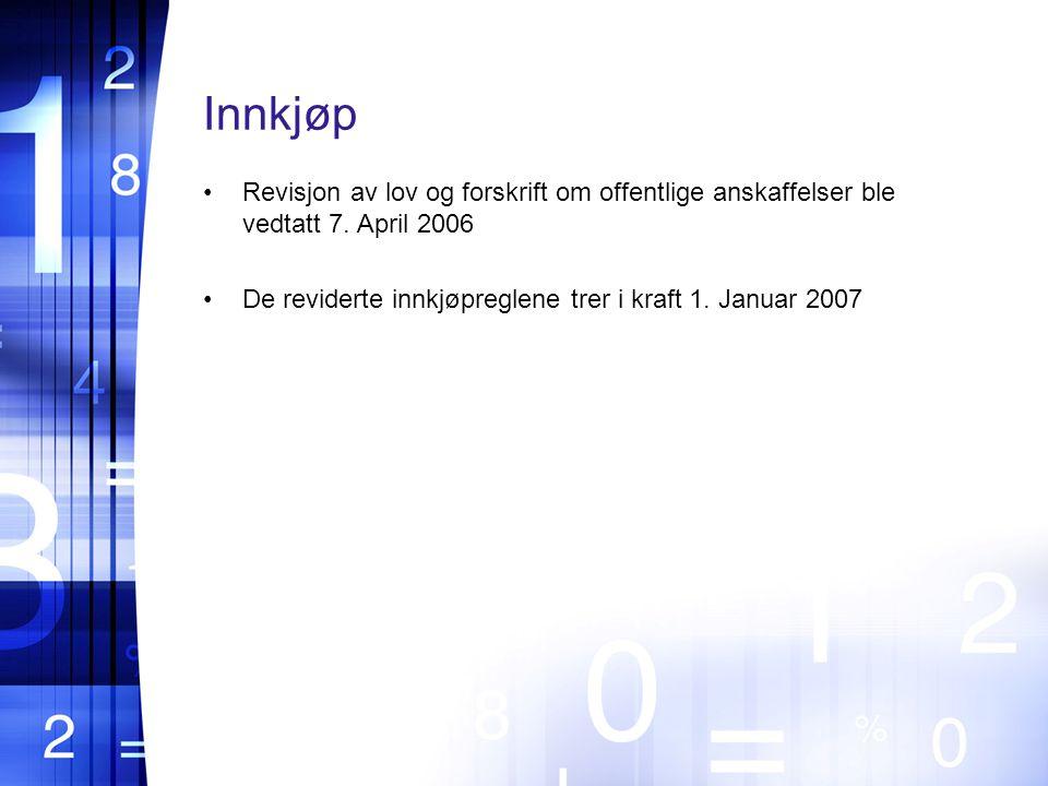 Innkjøp Revisjon av lov og forskrift om offentlige anskaffelser ble vedtatt 7.