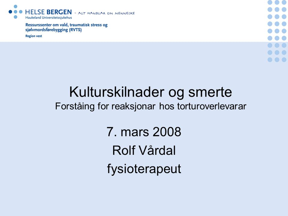 7. mars 2008 Rolf Vårdal fysioterapeut