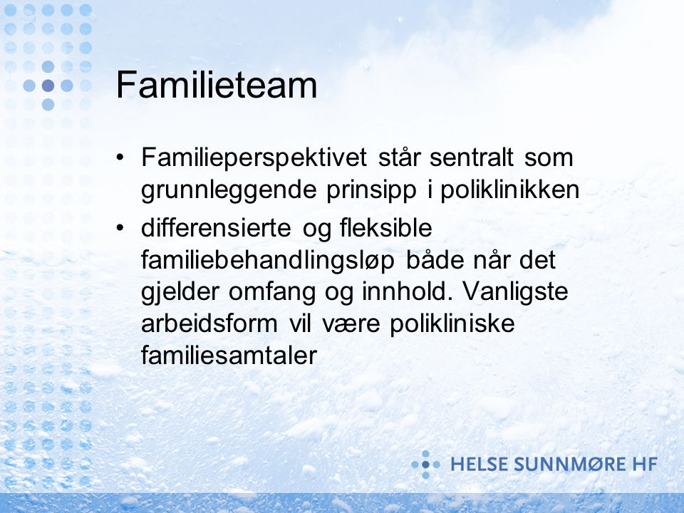 Familieteam Familieperspektivet står sentralt som grunnleggende prinsipp i poliklinikken.