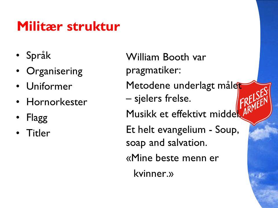 Militær struktur Språk William Booth var pragmatiker: Organisering