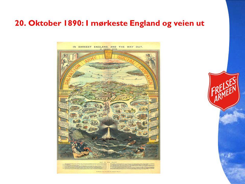 20. Oktober 1890: I mørkeste England og veien ut