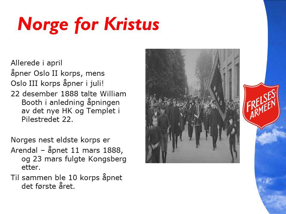 Norge for Kristus Allerede i april åpner Oslo II korps, mens