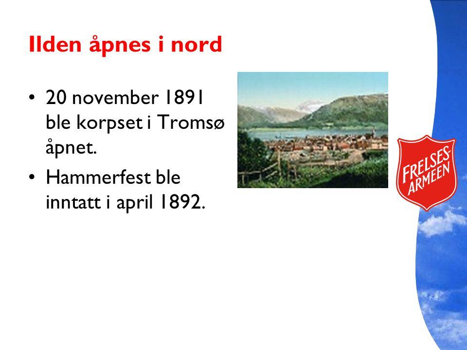 Ilden åpnes i nord 20 november 1891 ble korpset i Tromsø åpnet.