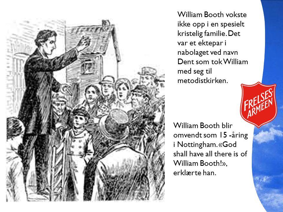 William Booth vokste ikke opp i en spesielt kristelig familie