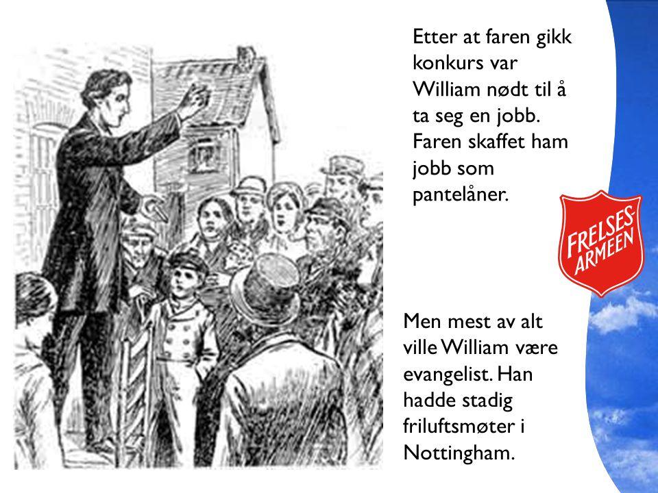 Etter at faren gikk konkurs var William nødt til å ta seg en jobb