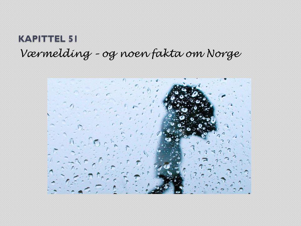 Værmelding – og noen fakta om Norge