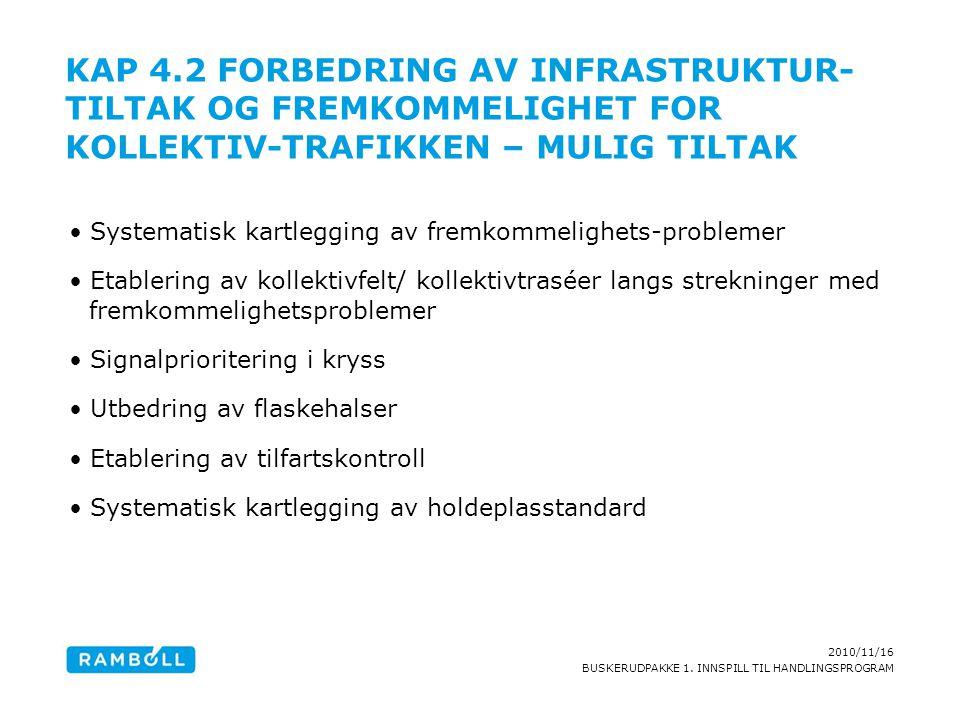 Kap 4.2 Forbedring av infrastruktur-tiltak og fremkommelighet for kollektiv-trafikken – mulig tiltak