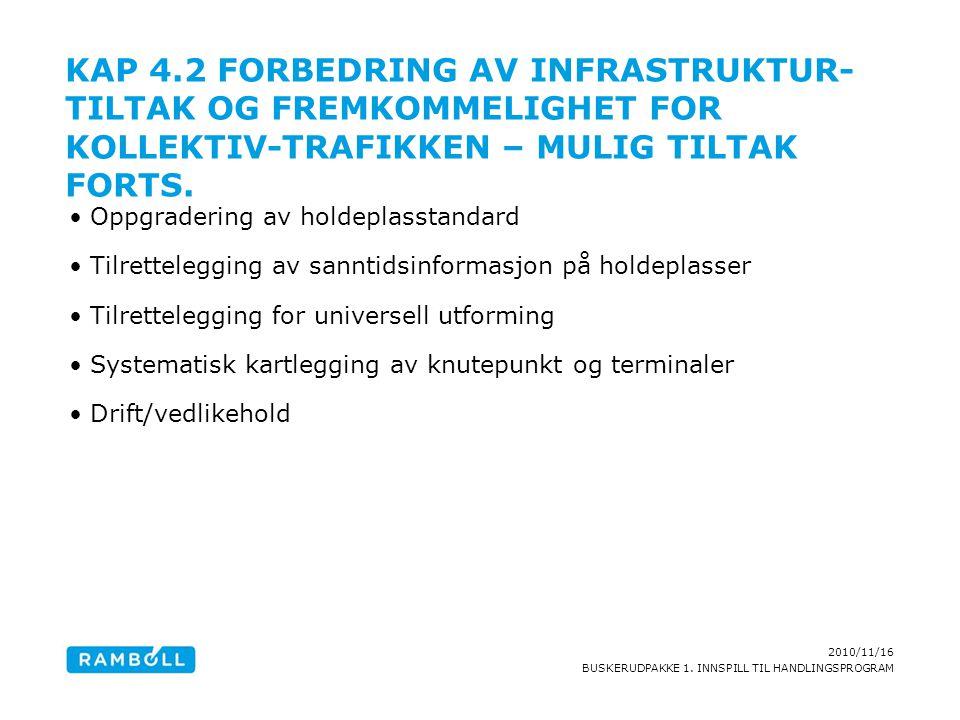 Kap 4.2 Forbedring av infrastruktur-tiltak og fremkommelighet for kollektiv-trafikken – mulig tiltak forts.