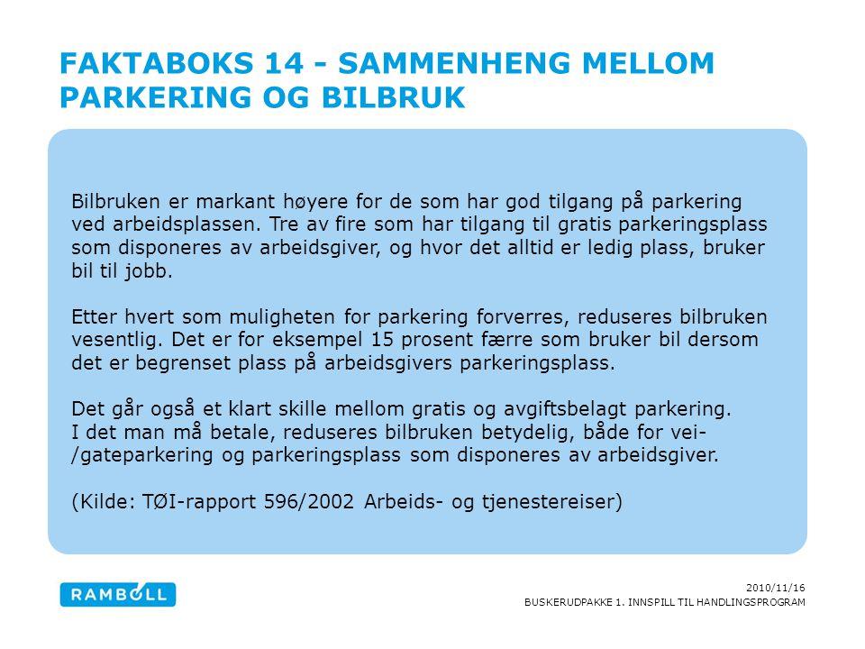 Faktaboks 14 - Sammenheng mellom parkering og bilbruk