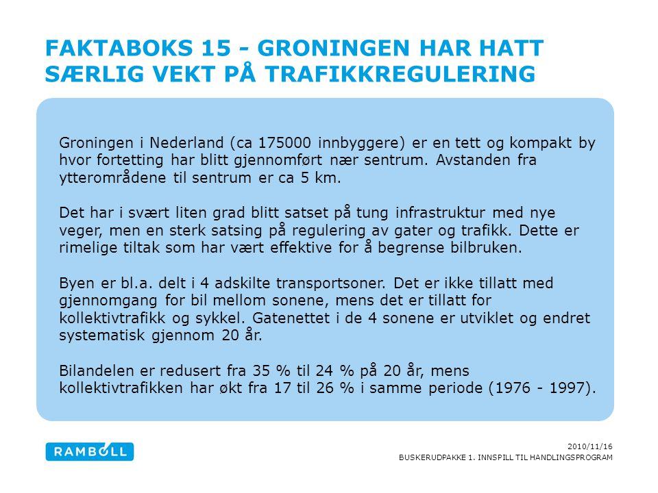Faktaboks 15 - Groningen har hatt særlig vekt på trafikkregulering