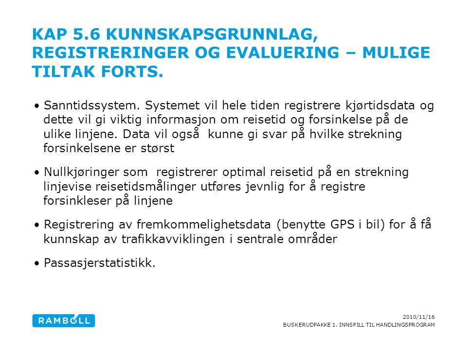 Kap 5.6 Kunnskapsgrunnlag, registreringer og evaluering – mulige tiltak forts.
