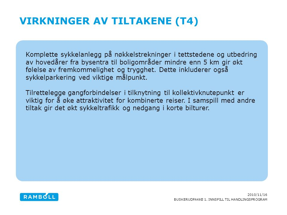 Virkninger av tiltakene (T4)
