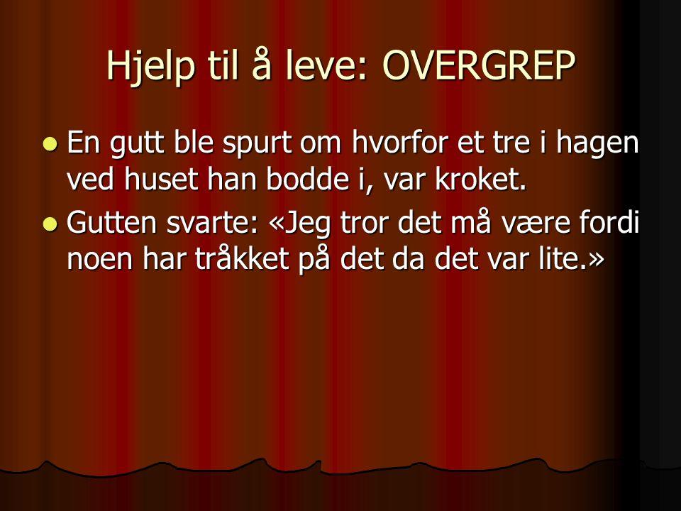 Hjelp til å leve: OVERGREP
