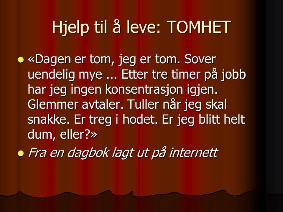 Hjelp til å leve: TOMHET