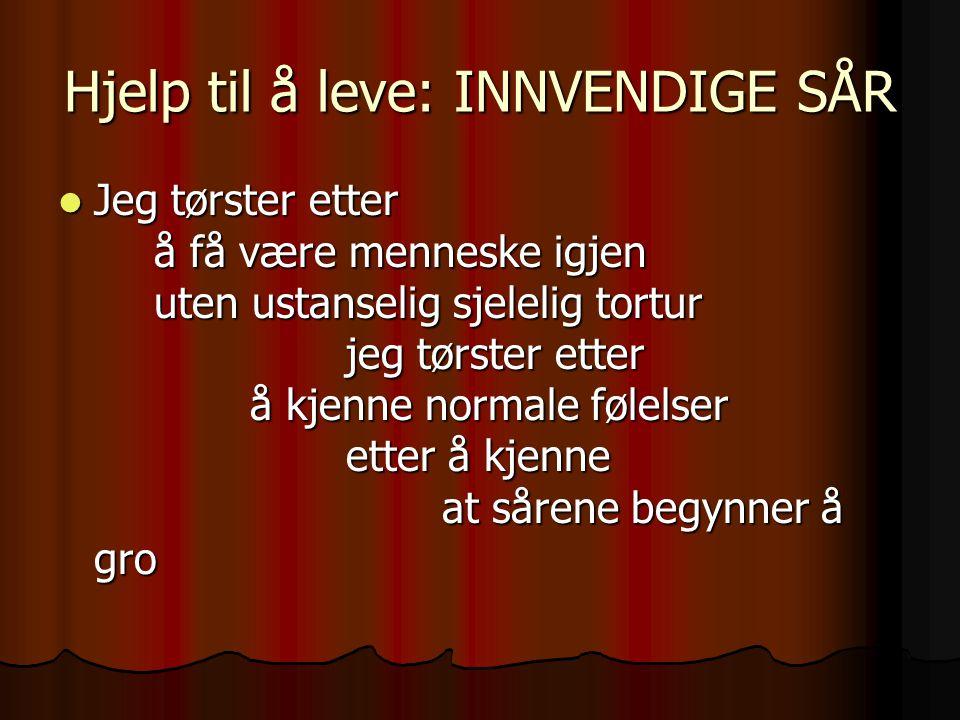 Hjelp til å leve: INNVENDIGE SÅR