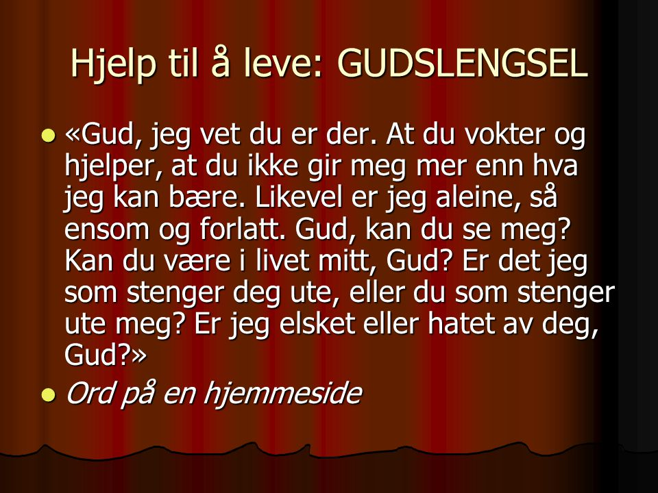 Hjelp til å leve: GUDSLENGSEL