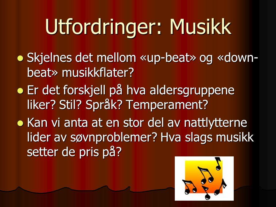 Utfordringer: Musikk Skjelnes det mellom «up-beat» og «down-beat» musikkflater
