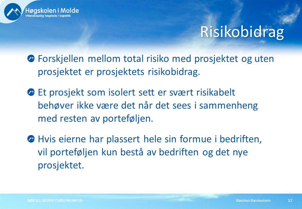 Risikobidrag Forskjellen mellom total risiko med prosjektet og uten prosjektet er prosjektets risikobidrag.