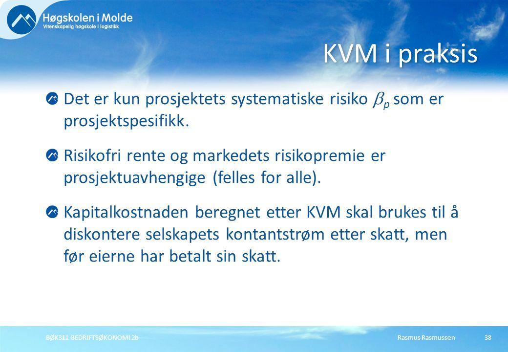 KVM i praksis Det er kun prosjektets systematiske risiko p som er prosjektspesifikk.