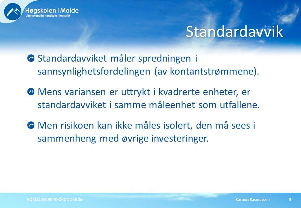 Standardavvik Standardavviket måler spredningen i sannsynlighetsfordelingen (av kontantstrømmene).