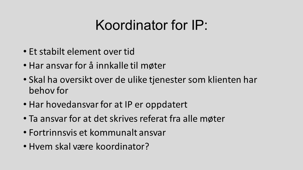 Koordinator for IP: Et stabilt element over tid