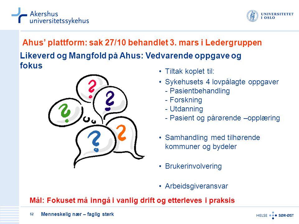 Ahus' plattform: sak 27/10 behandlet 3. mars i Ledergruppen